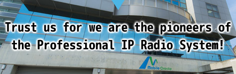 Trust us for we are the pioneers of the Professional IP Radio System!